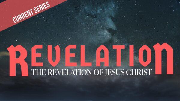 Jesus Revealed in His Eternal Glory - Revelation 1:9-20 Image